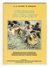 L'élevage du Col-vert  Par G.-N. Olivier et R. Lebailli - Edition 1987- Canard