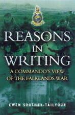 Reasons in Writing: Commando's View of the Falklands War by Ewen...