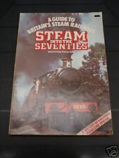 STEAM INTO THE SEVENTIES-A GUIDE TO BRITISH STEAM R'WAY