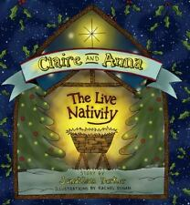 Claire and Anna : The Live Nativity by Jonathan Parker (2013, Paperback)