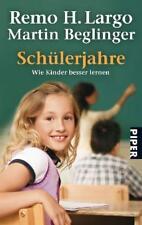 Schülerjahre: Wie Kinder besser lernen - Remo H. Largo - UNGELESEN