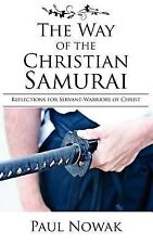 The Way of the Christian Samurai: Reflections for Servant-Warriors of Christ (Pa