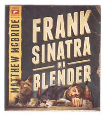 Frank Sinatra in a Blender by Matthew McBride (2013, CD, Unabridged)