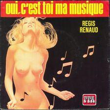 REGIS RENAUD OUI C'EST TOI MA MUSIQUE 45T SP PPA 500.006 QUASI NEUF SEXY COVER