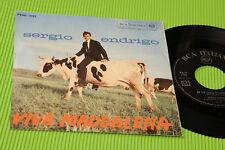 "SERGIO ENDRIGO 7"" VIVA MADDALENA ORIG '60 EX+ !!!!!!!!!!!!!!!!"