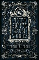After-Supper Ghost Stories, Paperback by Jerome, Jerome K., Brand New, Free s...