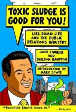 Toxic Sludge is Good for You!: Lies, Damn Lies and the Public Relations Industr…