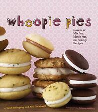 Whoopie Pies : Dozens of Mix 'Em, Match 'Em, Eat 'Em up Recipes!