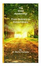 The Great Awakening! : From Ordinary to Extraordinary by Morris Clarington...