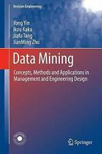 Data Mining: Concepts, Methods and Applications in Management and Engineering D