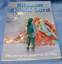 Reverend Joanna Z Ray: Sikaran Shield Lord – SIGNED by the Author 1st Ed PB 2001