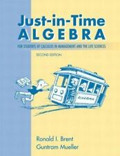 Just-in-Time Algebra for Students of Calculus in Management and the Life...