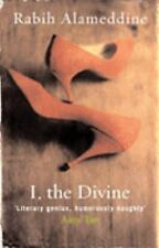 I, The Divine - A Novel In First Chapters by Rabih Alameddine