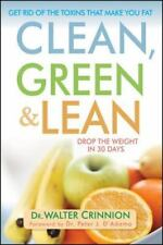 Clean, Green, and Lean: Get Rid of the Toxins That Make You Fat (Hardback or Cas