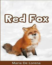 Red Fox: Children Pictures Book and Fun Facts about Red Fox by Maria De...