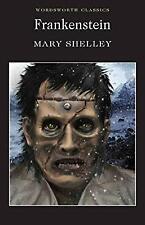 Frankenstein: Or, the Modern Prometheus (Wordsworth Classics), Shelley, Mary, Us