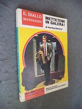 GIALLO MONDADORI #  744 - HARTLEY HOWARD - METTETEMI IN GALERA!