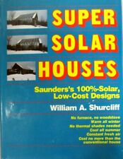 Super Solar Houses, By. William A. Shurcliff, Brick House Publisher, C.1983