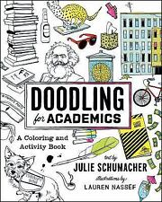 Chicago Guides to Academic Life: Doodling for Academics : An Activity and...