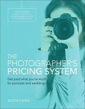 The Photographer's Pricing System: Get paid what you're worth for portraits and