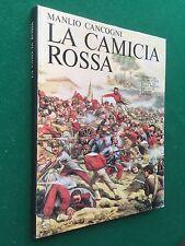 Manlio CANCOGNI - LA CAMICIA ROSSA avventure nella storia , Ed Vallecchi (1974)