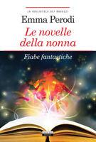 Le novelle della nonna Fiabe fantastiche Perodi Libro Nuovo Crescere Edizioni