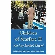 Children of Scarface Ii : Am I My Brother's Keeper? by Junior Mendez (2011,...