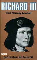 Paul Murray Kendall = RICHARD III