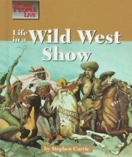 The Way People Live - Life in a Wild West Show