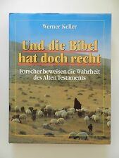 Und die Bibel hat doch recht Werner Keller