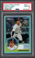 2018 Topps Chrome #83T-1 AARON JUDGE 1983 Topps PSA 10 GEM MINT