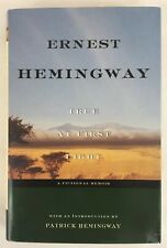 True at First Light: A Fictional Memoir by Ernest Hemingway 1999, HC; 1st / 1st