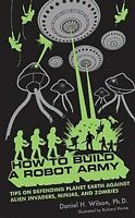 Very Good, How to Build a Robot Army: Tips on Defending Planet Earth Against Ali