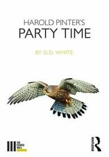 HAROLD PINTER'S PARTY TIME - WHITE, G. D. - NEW PAPERBACK BOOK