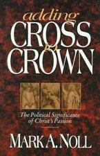 Adding Cross to Crown: The Political Significance of Christ's Passion