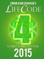 Lifecode #4 Yearly Forecast for 2015 - Rudra by Swami Ram Charran (2014,...