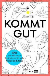 Kommt gut 1001 Sex-Tipps und Illustrationen für mehr Oohs und Aahs Jüne Plã Buch