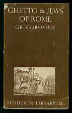 GREGOROVIUS FERDINAND GHETTO & JEWS OF ROME SCHOCKEN BOOKS 1948 EBRAICA