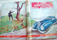 1941 AUTOMOBILISMO SPIEGATO AI PICCOLI EDIZIONE SALANI ILLUSTRATISSIMA