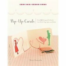 Pop-Up Cards: Over 50 Designs for Cards That Fold, Flap, Spin, and Slide (Make