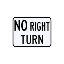 No Right Turn Sign Municipal Grade D.O.T. Street Parking Road R3-1PRA15RK