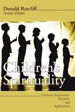Children's Spirituality: Christian Perspectives, Research and Applications by R
