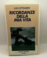 Ricordanze della mia vita - Luigi Settembrini - Gremese