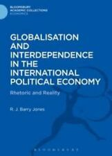 Globalisation And Interdependence In The International Political Economy: Rhe...