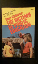 Your Children The Victims of Public Education Robert Allen Hill & Olaf John 1978