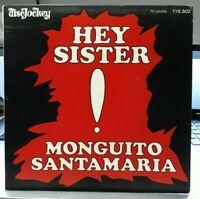 Trés Rare SP - Monguito Santamaria – Hey Sister or.fr 1969  DiscJockey 116.502