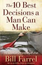 The 10 Best Decisions a Man Can Make : The Adventure of Living in God's Plan