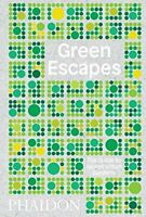Green Escapes: The Guide to Secret Urban Gardens (DESIGN) by Musgrave, Toby The
