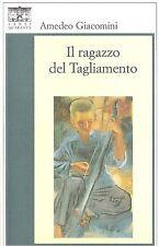 IL RAGAZZO DEL TAGLIAMENTO di Amedeo Giacomini