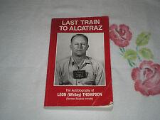 LAST TRAIN TO ALCATRAZ by LEON (WHITEY) THOMPSON *SIGNED*  -FM-
